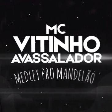 Baixar Medley Pro Mandelão MC Vitinho Avassalador Mp3 Gratis