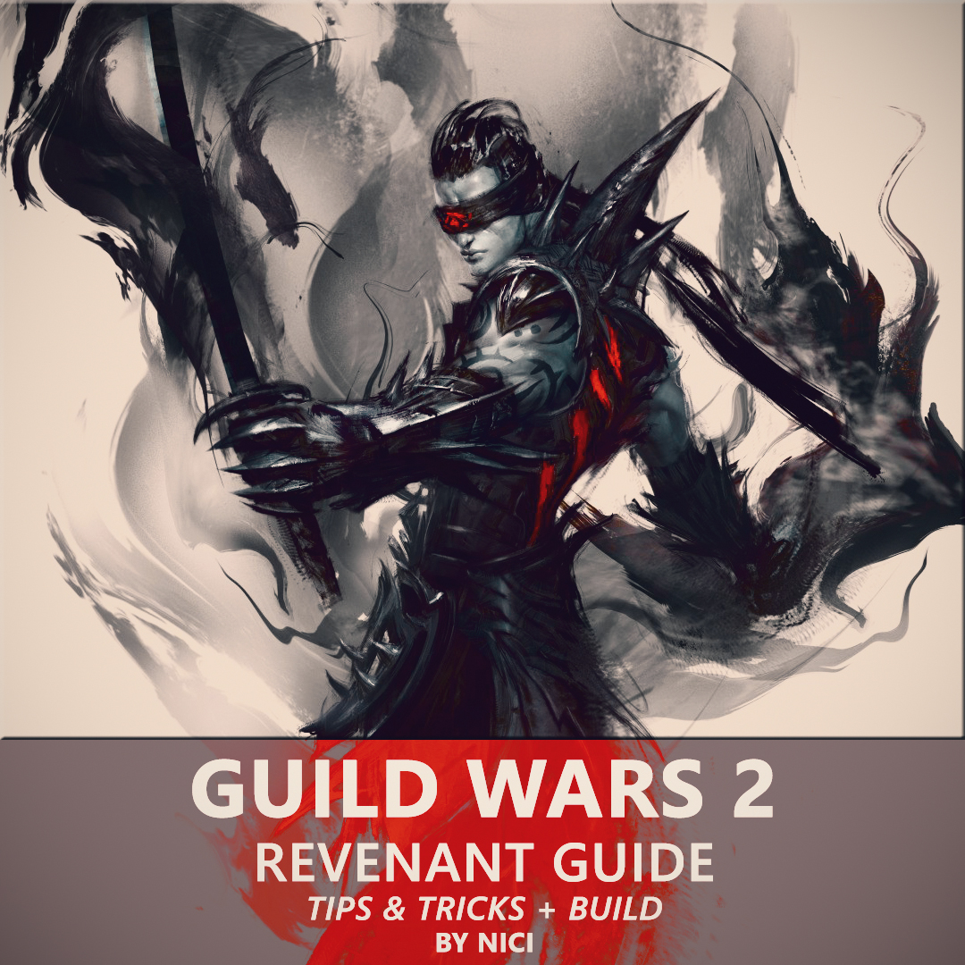 MIX: Guild Wars 2 - Revenant [GUIDE] Tips & Tricks + Build