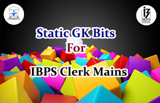 Static GK Bits for IBPS Clerical Mains