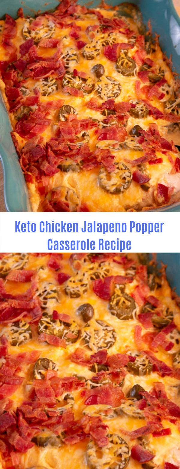 Keto Chicken Jalapeno Popper Casserole Recipe