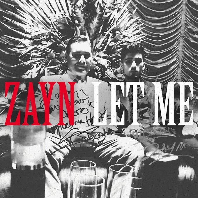 ZAYN - LET_ME [DOWNLOAD FREE MP3]