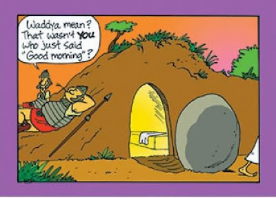 Funny Jesus Resurrection cartoon - Waddya mean?  That wasn't you who said good morning?