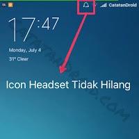 Cara Menghilangkan Icon Headset Di Android