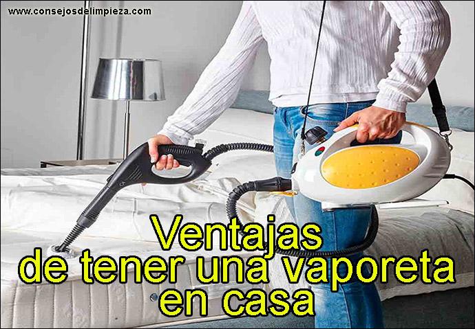 Ventajas de tener una vaporeta en casa consejos de Trucos limpieza hogar