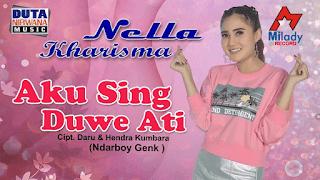 Lirik Lagu Aku Sing Duwe Ati - Nella Kharisma
