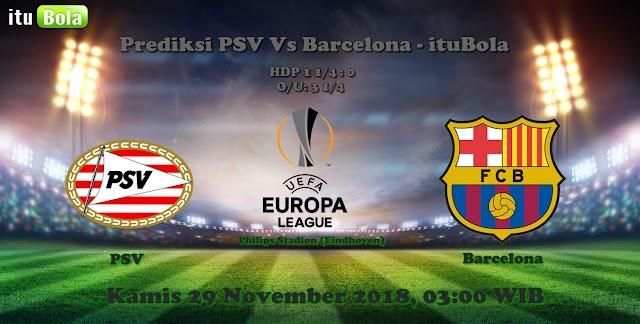 Prediksi PSV Vs Barcelona - ituBola