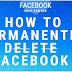 How to Permanently Delete Facebook 2019