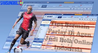 Tips Bermain Parlay Di Agen Judi Bola Online Indonesia