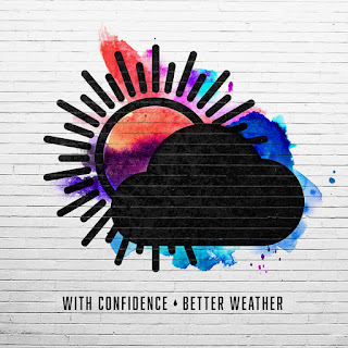 With Confidence - Better Weather (2016) - Album Download, Itunes Cover, Official Cover, Album CD Cover Art, Tracklist