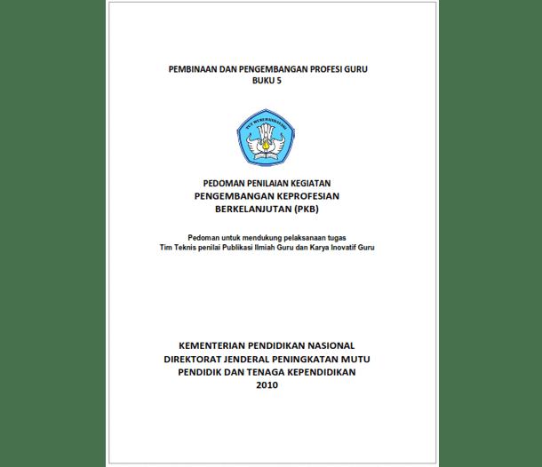 Buku Pedoman Penilaian Kegiatan PKB (Pengembangan Keprofesian Berkelanjutan)