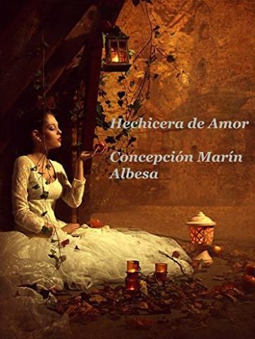 Hechicera de amor - Concepción Marín Albesa