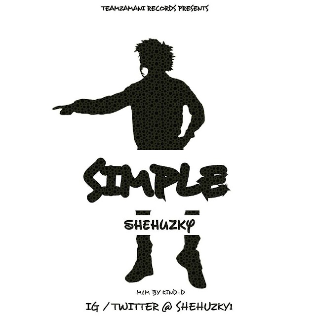 MUSIC: SHEHUSKY- SIMPLE