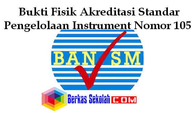 Bukti Fisik Akreditasi Standar Pengelolaan Instrument Nomor 105