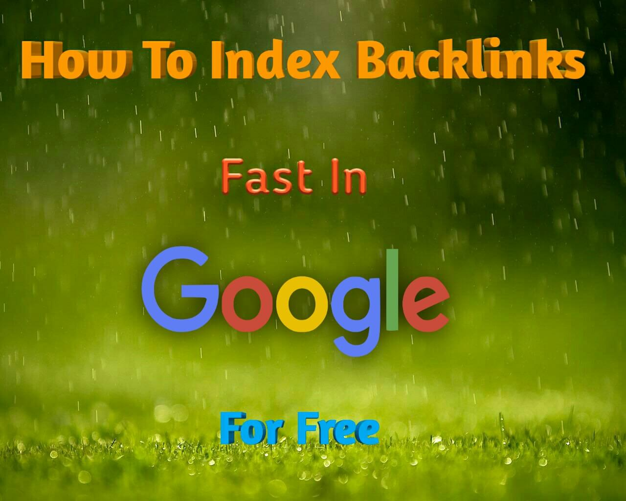 index-backlinks-fast-in-google-for-free