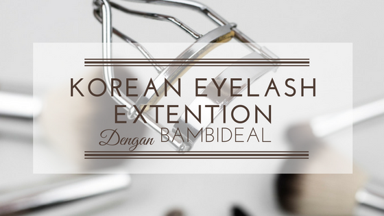 bambideal, voucher diskon, kupon diskon, diskon, korean eyelash extention, eyelash extention, eyelash extention murah