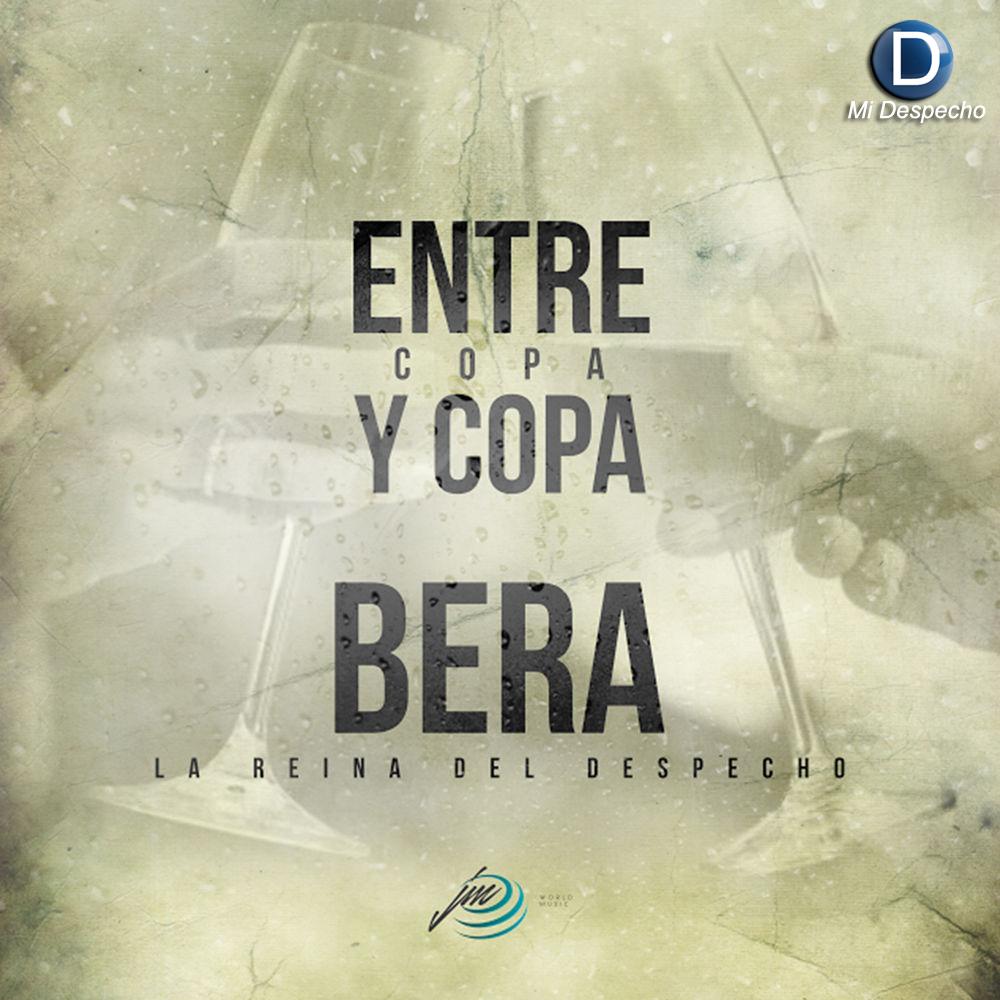Bera Entre Copa Y Copa