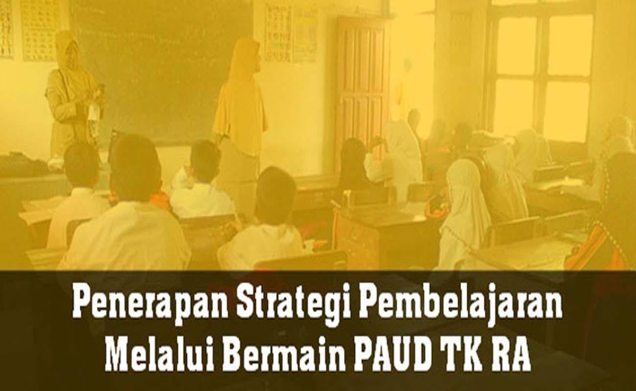Penerapan Strategi Pembelajaran Melalui Bermain PAUD TK RA