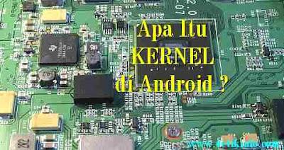 fungsi dan arti kernel di android