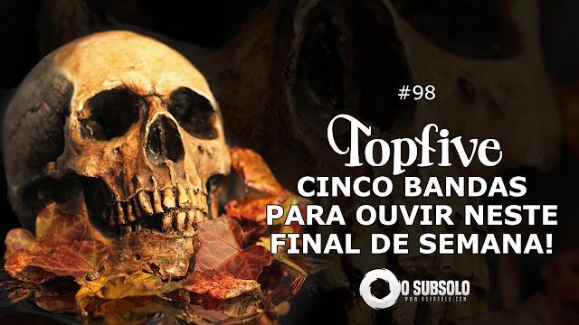 O subsolo - TopFive #98