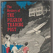The Mystery of The Pilgrim Trading Post
