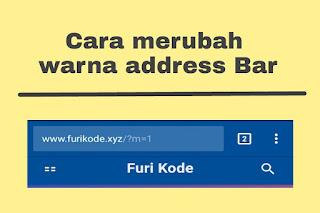 Cara Praktis merubah Warna Address Bar sesuai warna Template Cara Praktis merubah Warna Address Bar sesuai warna Template