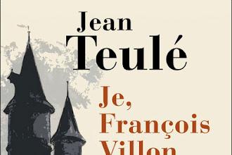 Lundi Librairie : Je, François Villon - Jean Teulé