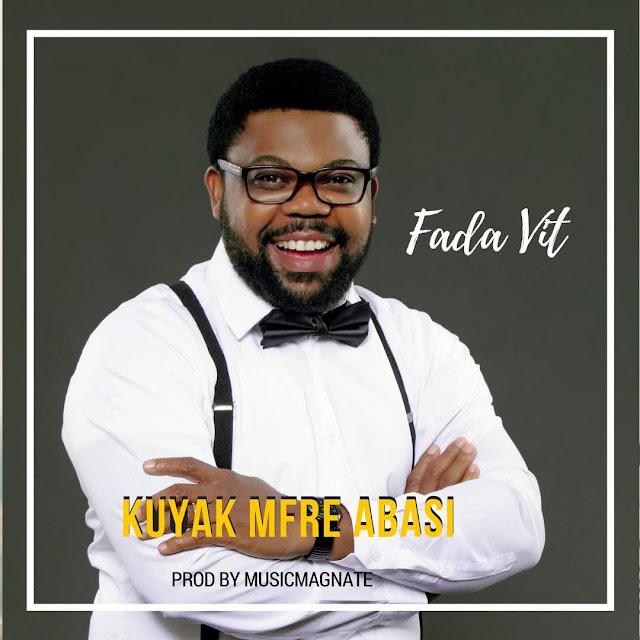 Music + Video: Fada VIT   Kuyak Mfre Abasi