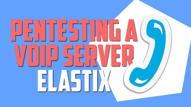 PENTESTING A FPBX-2.8.1 Elastix Server VoIP