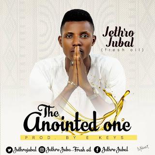 Music: Jethro Jubal - The Anointed One (prod. by E Keyz) | @jethrojubal
