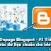 Seo Onpage Blogspot - #5 Tối ưu cấu trúc dữ liệu chuẩn cho blogger