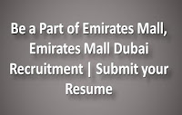 Emirates Mall Dubai Recruitment | Submit your Resume