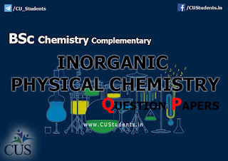 BSc Chemistry Complementary Inorganic and Physical Chemistry Previous Question Papers