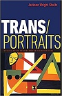 https://www.amazon.com/Trans-Portraits-Voices-Transgender-Communities/dp/1611688078