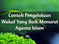Contoh Pengelolaan Wakaf Yang Baik Menurut Agama Islam