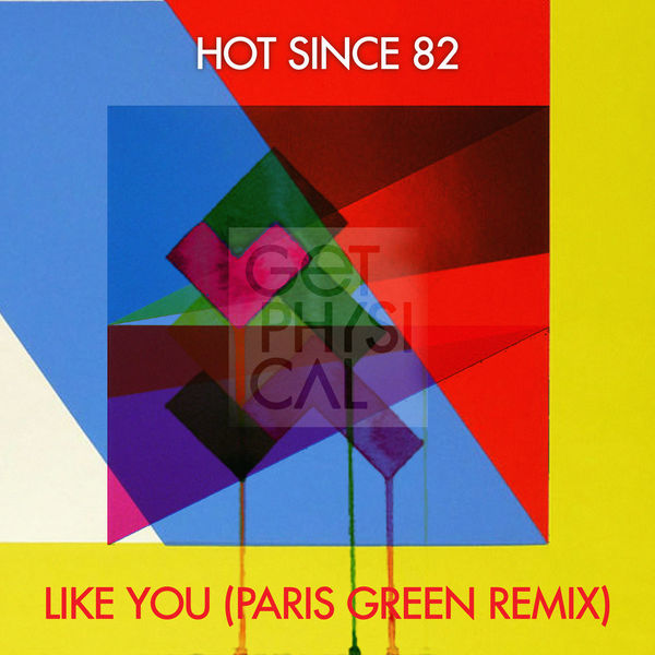 Hot Since 82 - Like You (Paris Green Remix) - Single  Cover