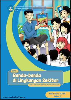Download Buku Pegangan Guru Kelas 5 SD/MI Tema 1 Benda Benda di Lingkungan Sekitar keluaran terbaru cetakan tahun 2014
