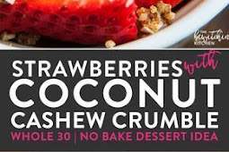 STRAWBERRIES WITH COCONUT CASHEW CRUMBLE (WHOLE30 DESSERT RECIPE)