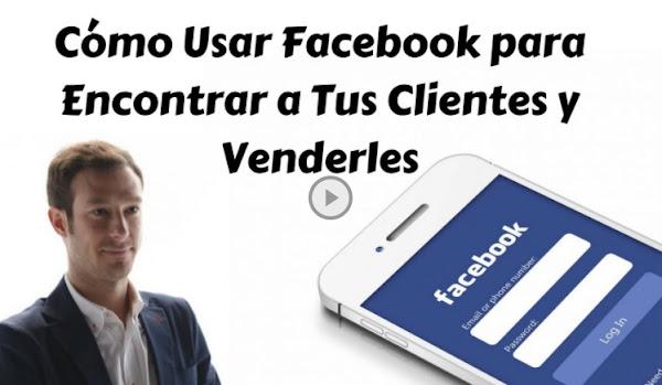 Como usar Facebook para encontrar clientes y venderles (tutorial)