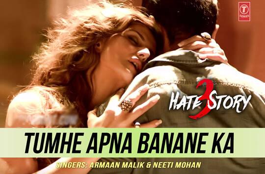 Tumhe Apna Banane Ka Junoon LYRICS Hindi song from the movie Hate Story 3