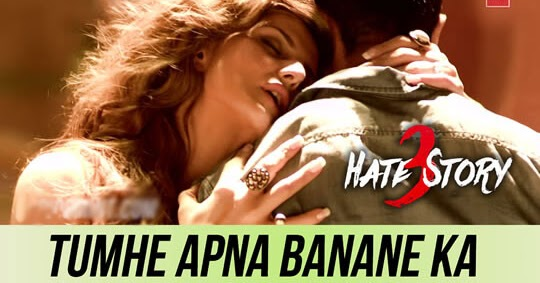 Tumhe apna banane ka hate story 3 zareen khan hd android - 3 8