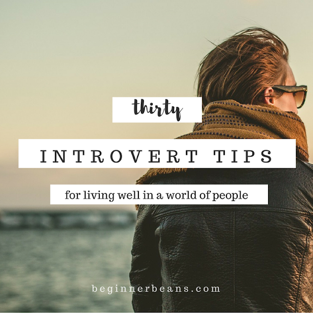 30 Introvert Tips for Living Well in a World of People