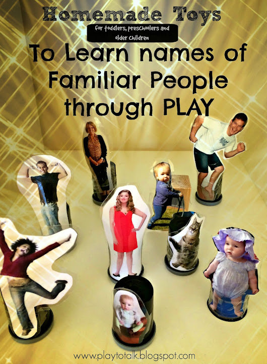 Learning and using names of familiar people with fun & simple homemade toys!