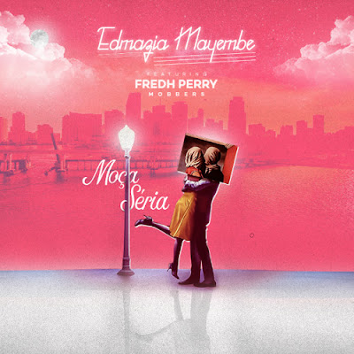Edmázia Mayembe - Moça Séria ft. Fredh Perry (2018) [Download]