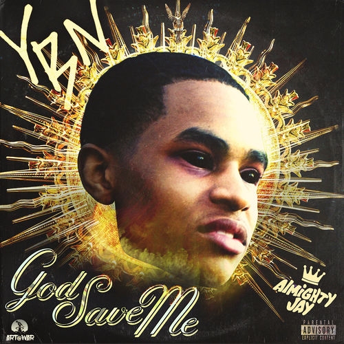 YBN Almighty Jay - God Save Me - Single [iTunes Plus AAC M4A]