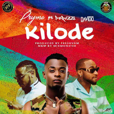 Pryme feat. Peruzzi & Davido – Kilode (2018) [Download]