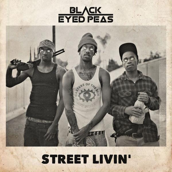 The Black Eyed Peas – STREET LIVIN' – Single [iTunes Plus AAC M4A]