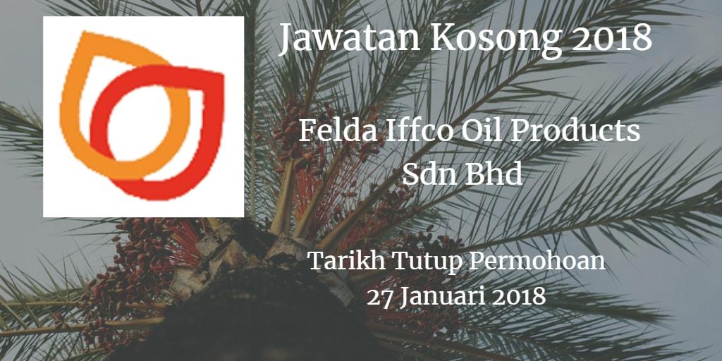 Jawatan Kosong Felda Iffco Oil Products Sdn Bhd 27 Januari 2018