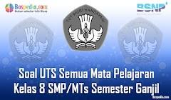 Lengkap - Kumpulan Soal UTS Semua Mata Pelajaran Kelas 8 SMP/MTs Semester Ganjil Terbaru