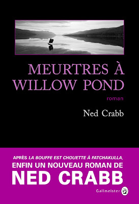 Meurtres à Willow Pond de Neb Crabb - Editions Gallmeister - 2016