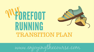 My Forefoot Running Transition Plan